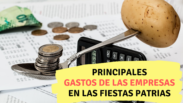 Principales gastos de las empresas en las fiestas patrias - CONTADOR MILLENNIAL