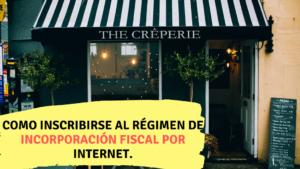 Como inscribirse al régimen de incorporación fiscal por internet
