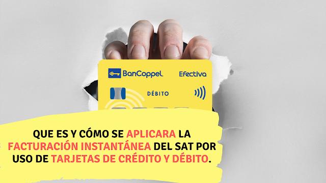 Que es y cómo se aplicara la facturación instantanea del SAT por uso de tarjetas de crédito y débito. -Contador Millennial