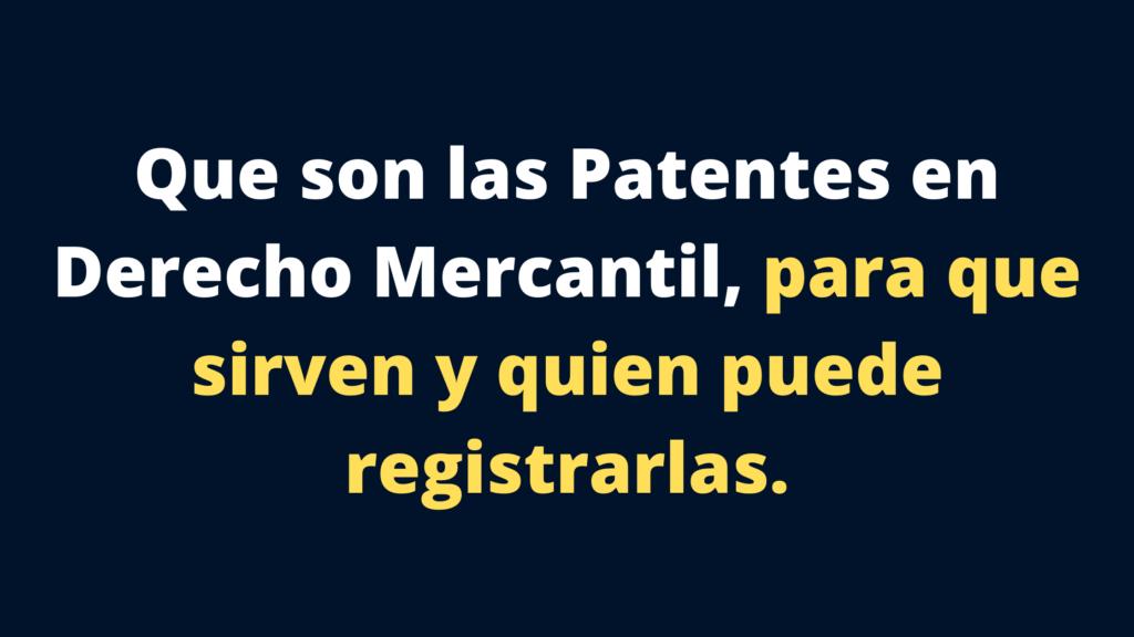 Que son las Patentes para que sirven y quien puede registrarlas